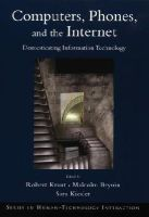 Robert Kruat - Computers, Phones, and the Internet: Domesticating Information Technology (Human Technology Interaction Series) - 9780195312805 - KEX0227964