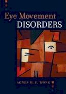 Wong, Agnes - Eye Movement Disorders - 9780195324266 - V9780195324266
