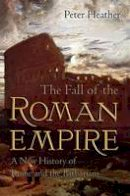Heather, Peter - The Fall of the Roman Empire: A New History of Rome and the Barbarians - 9780195325416 - V9780195325416
