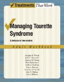Woods, Douglas W.; Piacentini, John; Chang, Susanna; Deckersbach, Thilo; Ginsburg, Golda; Peterson, Alan; Scahill, Lawrence D.; Walup, John - Managing Tourette Syndrome - 9780195341300 - V9780195341300