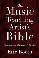 Booth, Eric - The Music Teaching Artist's Bible - 9780195368468 - V9780195368468