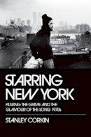 Corkin, Stanley - Starring New York - 9780195382808 - V9780195382808