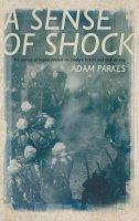 Parkes, Adam - Sense of Shock - 9780195383812 - 9780195383812
