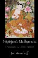 Westerhoff, Jan - Nagarjuna's Madhyamaka - 9780195384963 - V9780195384963