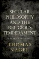 Nagel, Thomas - Secular Philosophy and the Religious Temperament - 9780195394115 - V9780195394115