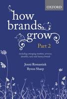 Romaniuk, Jenni, Sharp, Byron - How Brands Grow: Part 2: Emerging Markets, Services, Durables, New and Luxury Brands - 9780195596267 - V9780195596267