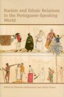 - Racism and Ethnic Relations in the Portuguese-Speaking World (Proceedings of the British Academy) - 9780197265246 - V9780197265246