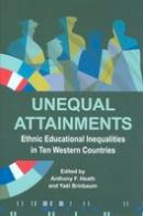 - Unequal Attainments: Ethnic Educational Inequalities in Ten Western Countries (Proceedings of the British Academy) - 9780197265741 - V9780197265741