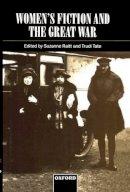 . Ed(s): Raitt, Suzanne; Tate, Trudi - Women's Fiction and the Great War - 9780198182832 - V9780198182832