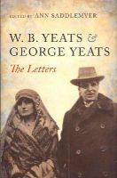 Saddlemyer, Ann - W. B. Yeats and George Yeats: The Letters - 9780198184386 - KEX0276827