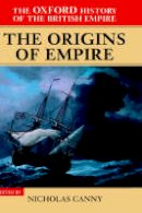 Louis, William Roger, Marshall, P. J. - 1: The Oxford History of the British Empire: Volume I: The Origins of Empire: British Overseas Enterprise to the Close of the Seventeenth Century - 9780198205623 - KEX0299242