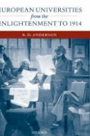 Anderson, R. D. - European Universities from the Enlightenment to 1914 - 9780198206606 - V9780198206606