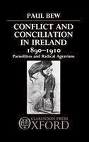 Bew, Paul - Conflict and Conciliation in Ireland 1890-1910: Parnellites and Radical Agrarians - 9780198227588 - KEX0294385