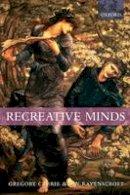 Currie, Gregory; Ravenscroft, Ian - Recreative Minds - 9780198238096 - V9780198238096