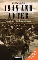 Morris, Benny - 1948 and After: Israel and the Palestinians (Clarendon Paperbacks) - 9780198279297 - V9780198279297