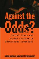 Marshall, Gordon - Against The Odds?: Social Class and Social Justice in Industrial Societies - 9780198292395 - KEX0285206