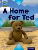 Waddell, Danny - Project X Origins: Pink Book Band, Oxford Level 1+: My Home: A Home for Ted - 9780198300670 - V9780198300670