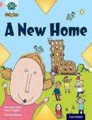 Burchett, Jan, Vogler, Sara - Project X Origins: Pink Book Band, Oxford Level 1+: My Home: A New Home - 9780198300700 - V9780198300700
