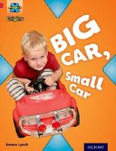 Lynch, Emma - Project X Origins: Red Book Band, Oxford Level 2: Big and Small: Big Car, Small Car - 9780198300786 - V9780198300786