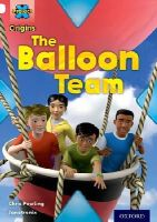 Powling, Chris - Project X Origins: White Book Band, Oxford Level 10: Working as a Team: The Balloon Team - 9780198302278 - V9780198302278
