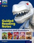 Tregenza, Jo - Project X Origins: White Book Band, Oxford Level 10: Inventors and Inventions: Guided Reading Notes - 9780198302391 - V9780198302391