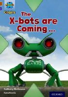 McGowan, Anthony - Project X Origins: Brown Book Band, Oxford Level 11: Strong Defences: the X-Bots are Coming - 9780198302827 - V9780198302827