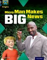 Lynch, Emma - Project X Origins: Grey Book Band, Oxford Level 14: In the News: Micro Man Makes Big News - 9780198303169 - V9780198303169