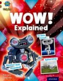 Lane, Alex - Project X Origins: Dark Red Book Band, Oxford Level 18: Unexplained: Wow! Explained - 9780198303725 - V9780198303725