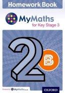 Ledsham, Alf - MyMaths: for Key Stage 3: Homework Book 2B (Pack of 15) - 9780198304364 - V9780198304364