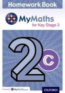 Ledsham, Alf - MyMaths: for Key Stage 3: Homework Book 2C (Pack of 15) - 9780198304371 - V9780198304371