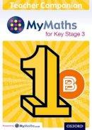Housden, Brian - MyMaths: for Key Stage 3: Teacher Compansion 1B - 9780198304517 - V9780198304517