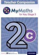 Green, Chris - MyMaths: for Key Stage 3: Teacher Companion 2C - 9780198304616 - V9780198304616
