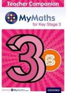 Nicholson, James - MyMaths: for Key Stage 3: Teacher Companion 3B - 9780198304692 - V9780198304692