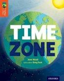 Wood, Jane - Oxford Reading Tree Treetops Infact: Level 13: Time Zone - 9780198306573 - V9780198306573