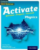 Reynolds, Helen - Activate: 11-14 (Key Stage 3): Activate Physics Student Book - 9780198307174 - V9780198307174