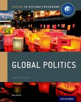 Kirsch, Max - IB Global Politics Course Book: Oxford IB Diploma Programme (IB MYP SERIES) - 9780198308836 - V9780198308836