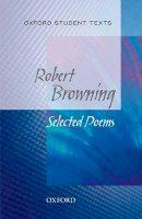 Browning, Robert - Oxford Student Texts: Robert Browning - 9780198310761 - V9780198310761