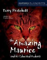 Pratchett, Terry; Briggs, Stephen - Oxford Playscripts: The Amazing Maurice and His Educated Rodents - 9780198314943 - V9780198314943
