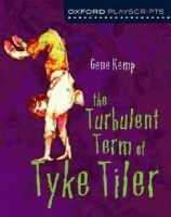 Kemp, Gene - Oxford Playscripts: The Turbulent Term of Tyke Tiler - 9780198314998 - V9780198314998