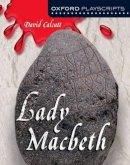 Calcutt, David - Oxford Playscripts: Lady Macbeth - 9780198320838 - V9780198320838