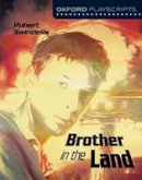 Swindells, Robert - Oxford Playscripts: Brother in the Land - 9780198320845 - V9780198320845