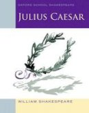 Shakespeare, William - Julius Caesar (2010 edition): Oxford School Shakespeare (Oxford Shakespeare Studies) - 9780198328681 - KKD0003246