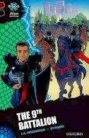 Henderson, J. A.. Illus: Dynamo - Project X Alien Adventures: Dark Red + Book Band, Oxford Level 20: The 9th Battalion - 9780198330905 - V9780198330905