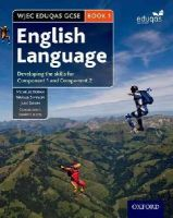 Doran, Michelle, Simpson, Natalie, Swain, Julie, Childs, Barry - WJEC GCSE English Language: Student Book 1: Developing the skills for Component 1 and Component 2 (Wjec Gcse English Second Editi) - 9780198332824 - V9780198332824