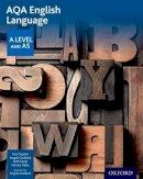 Clayton, Dan, Goddard, Angela, Kemp, Beth, Titjen, Felicity - AQA A Level English Language Student Book - 9780198334002 - V9780198334002