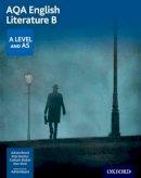 Beard, Adrian, Bunten, Pete, Elsdon, Graham, Kent, Alan - AQA A Level English Literature B Student Book - 9780198337485 - V9780198337485