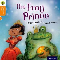 Goodhart, Pippa; Gamble, Nikki; Dowson, Pam - Oxford Reading Tree Traditional Tales: Stage 6: The Frog Prince - 9780198339564 - V9780198339564