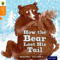 Price, Susan; Gamble, Nikki; Dowson, Pam - Oxford Reading Tree Traditional Tales: Stage 6: The Bear Lost Its Tail - 9780198339588 - V9780198339588