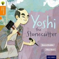 Heddle, Becca; Gamble, Nikki; Dowson, Pam - Oxford Reading Tree Traditional Tales: Stage 6: Yoshi the Stonecutter - 9780198339595 - V9780198339595