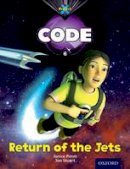 Pimm, Janice, Hawes, Alison, Joyce, Marilyn - Project X Code: Galactic Return of the Jets - 9780198340058 - V9780198340058